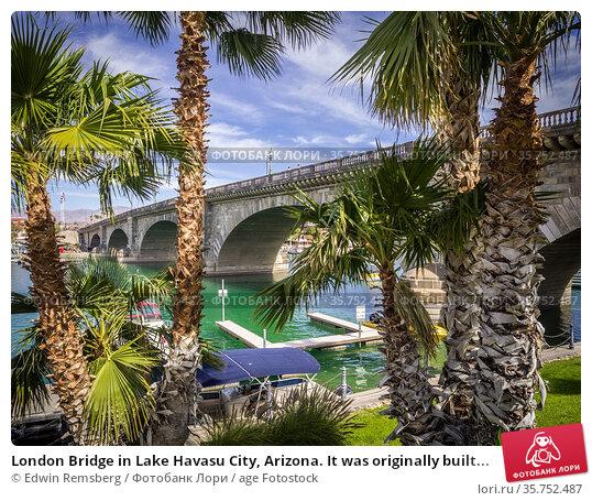 London Bridge in Lake Havasu City, Arizona. It was originally built... Стоковое фото, фотограф Edwin Remsberg / age Fotostock / Фотобанк Лори