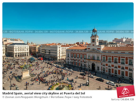 Madrid Spain, aerial view city skyline at Puerta del Sol. Стоковое фото, фотограф Zoonar.com/Noppasin Wongchum / easy Fotostock / Фотобанк Лори