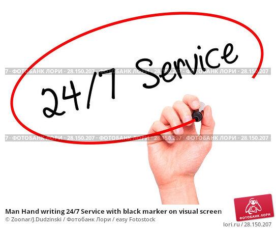 Купить «Man Hand writing 24/7 Service with black marker on visual screen», фото № 28150207, снято 21 июня 2018 г. (c) easy Fotostock / Фотобанк Лори
