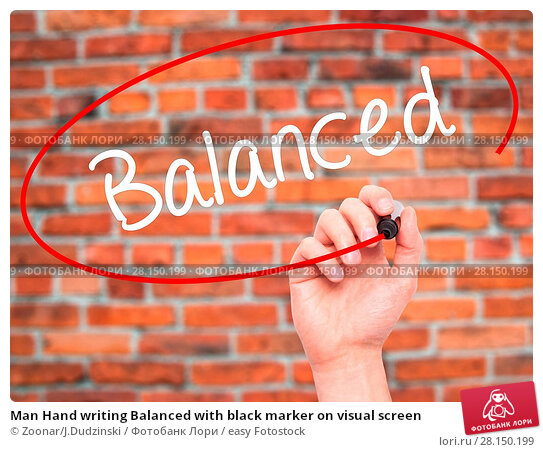 Купить «Man Hand writing Balanced with black marker on visual screen», фото № 28150199, снято 21 июня 2018 г. (c) easy Fotostock / Фотобанк Лори