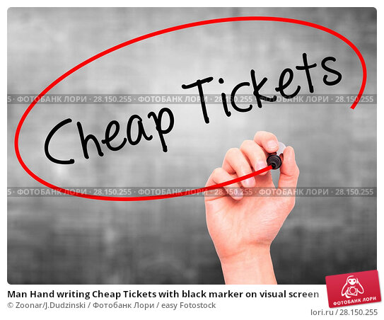 Купить «Man Hand writing Cheap Tickets with black marker on visual screen», фото № 28150255, снято 19 июня 2018 г. (c) easy Fotostock / Фотобанк Лори
