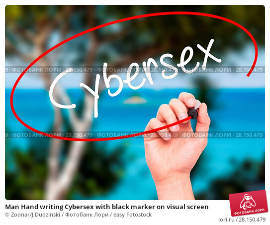 Купить «Man Hand writing Cybersex with black marker on visual screen», фото № 28150479, снято 21 июня 2018 г. (c) easy Fotostock / Фотобанк Лори