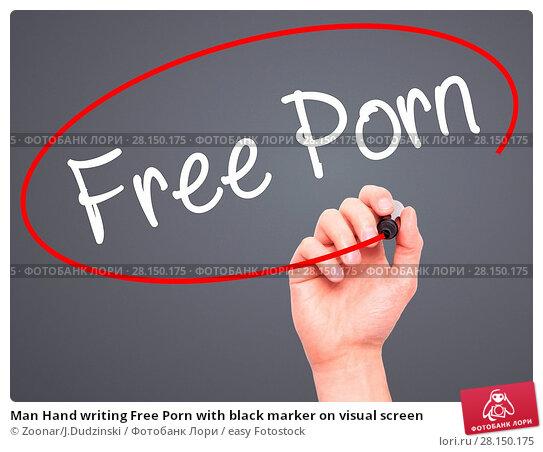 Купить «Man Hand writing Free Porn with black marker on visual screen», фото № 28150175, снято 20 июня 2018 г. (c) easy Fotostock / Фотобанк Лори