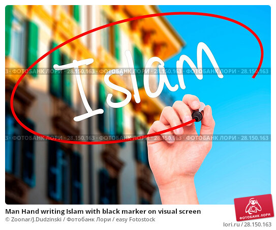 Купить «Man Hand writing Islam with black marker on visual screen», фото № 28150163, снято 19 июня 2018 г. (c) easy Fotostock / Фотобанк Лори