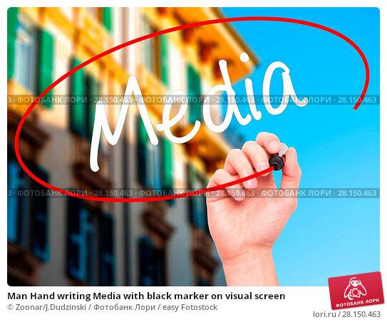 Купить «Man Hand writing Media with black marker on visual screen», фото № 28150463, снято 21 июня 2018 г. (c) easy Fotostock / Фотобанк Лори