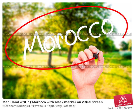 Купить «Man Hand writing Morocco with black marker on visual screen», фото № 28150367, снято 19 июня 2018 г. (c) easy Fotostock / Фотобанк Лори