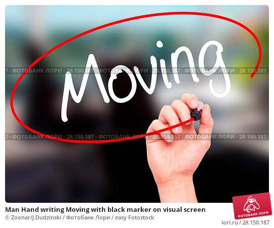 Купить «Man Hand writing Moving with black marker on visual screen», фото № 28150187, снято 19 июня 2018 г. (c) easy Fotostock / Фотобанк Лори
