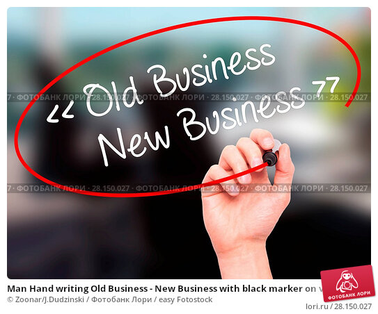 Купить «Man Hand writing Old Business - New Business with black marker on visual screen», фото № 28150027, снято 20 июня 2018 г. (c) easy Fotostock / Фотобанк Лори