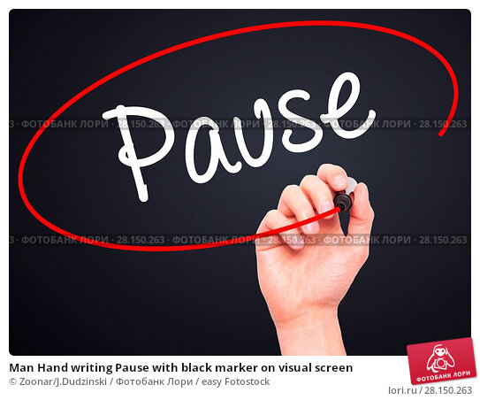 Купить «Man Hand writing Pause with black marker on visual screen», фото № 28150263, снято 20 июня 2018 г. (c) easy Fotostock / Фотобанк Лори