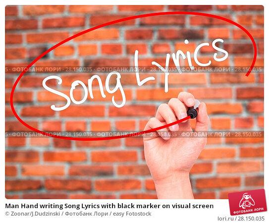 Купить «Man Hand writing Song Lyrics with black marker on visual screen», фото № 28150035, снято 20 июня 2018 г. (c) easy Fotostock / Фотобанк Лори