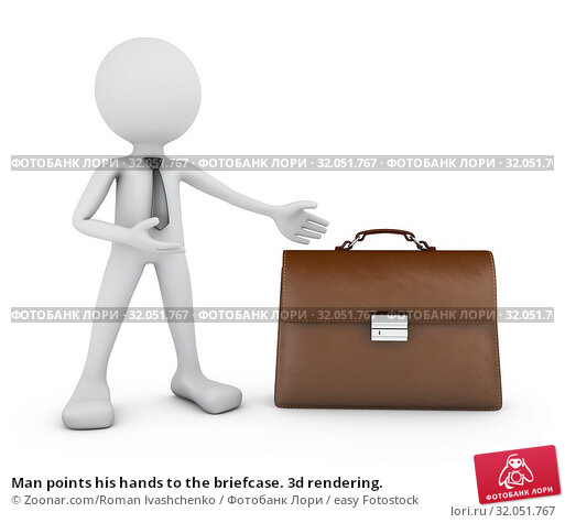 Man points his hands to the briefcase. 3d rendering. Стоковое фото, фотограф Zoonar.com/Roman Ivashchenko / easy Fotostock / Фотобанк Лори