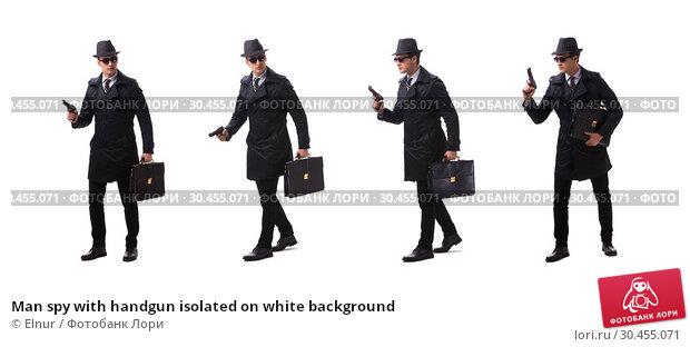 Купить «Man spy with handgun isolated on white background», фото № 30455071, снято 6 ноября 2017 г. (c) Elnur / Фотобанк Лори