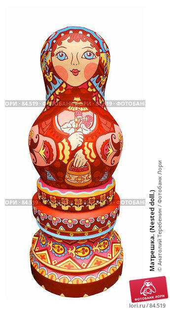 Матрешка. (Nested doll.), фото № 84519, снято 14 сентября 2007 г. (c) Анатолий Теребенин / Фотобанк Лори