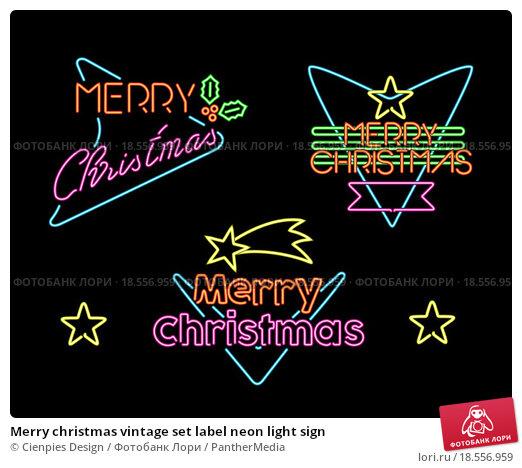 Купить «Merry christmas vintage set label neon light sign», фото № 18556959, снято 7 декабря 2017 г. (c) PantherMedia / Фотобанк Лори