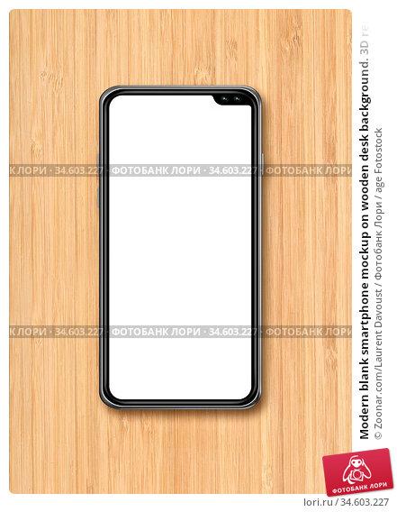 Modern blank smartphone mockup on wooden desk background. 3D render. Стоковое фото, фотограф Zoonar.com/Laurent Davoust / age Fotostock / Фотобанк Лори