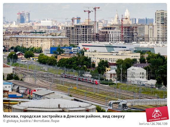 Купить «Москва, городская застройка в Донском районе, вид сверху», фото № 26766139, снято 5 августа 2017 г. (c) glokaya_kuzdra / Фотобанк Лори