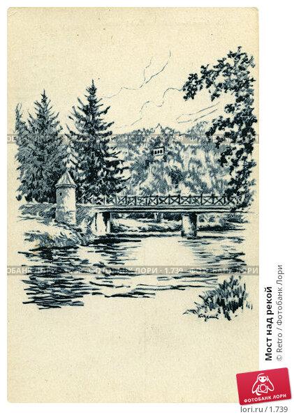 Мост над рекой, фото № 1739, снято 23 августа 2017 г. (c) Retro / Фотобанк Лори