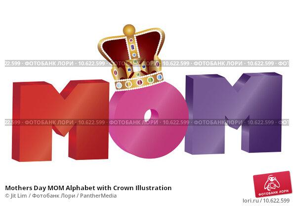 Mothers Day MOM Alphabet with Crown Illustration. Стоковая иллюстрация, иллюстратор Jit Lim / PantherMedia / Фотобанк Лори