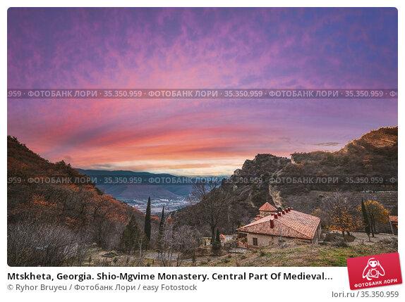 Mtskheta, Georgia. Shio-Mgvime Monastery. Central Part Of Medieval... Стоковое фото, фотограф Ryhor Bruyeu / easy Fotostock / Фотобанк Лори