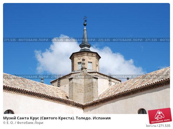 Музей Санта Крус (Святого Креста). Толедо. Испания, фото № 271535, снято 21 апреля 2008 г. (c) Екатерина Овсянникова / Фотобанк Лори