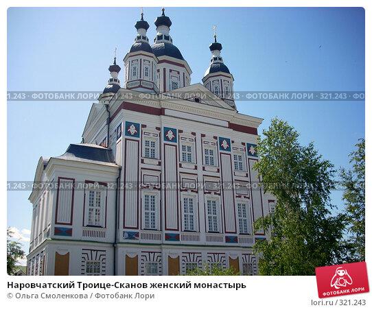 Наровчатский Троице-Сканов женский монастырь, фото № 321243, снято 7 июня 2008 г. (c) Ольга Смоленкова / Фотобанк Лори