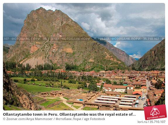 Ollantaytambo town in Peru. Ollantaytambo was the royal estate of... Стоковое фото, фотограф Zoonar.com/Anya Mammoser / age Fotostock / Фотобанк Лори