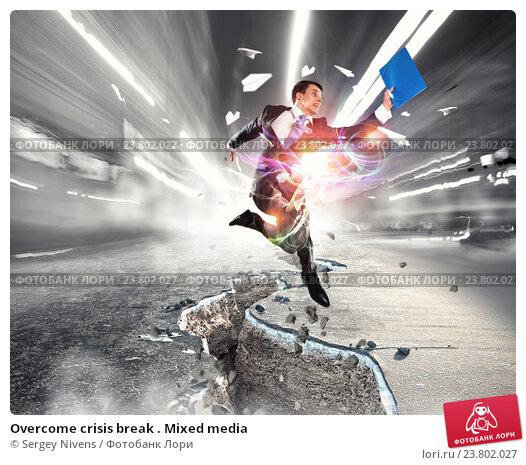 Купить «Overcome crisis break . Mixed media», фото № 23802027, снято 23 января 2014 г. (c) Sergey Nivens / Фотобанк Лори