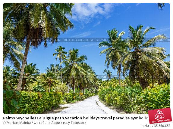 Palms Seychelles La Digue path vacation holidays travel paradise symbolic... Стоковое фото, фотограф Markus Mainka / easy Fotostock / Фотобанк Лори