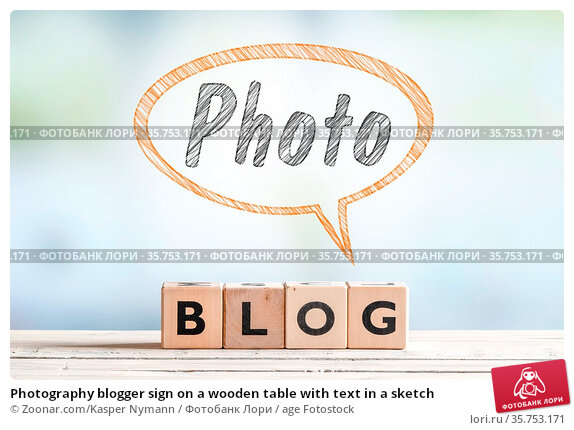 Photography blogger sign on a wooden table with text in a sketch. Стоковое фото, фотограф Zoonar.com/Kasper Nymann / age Fotostock / Фотобанк Лори