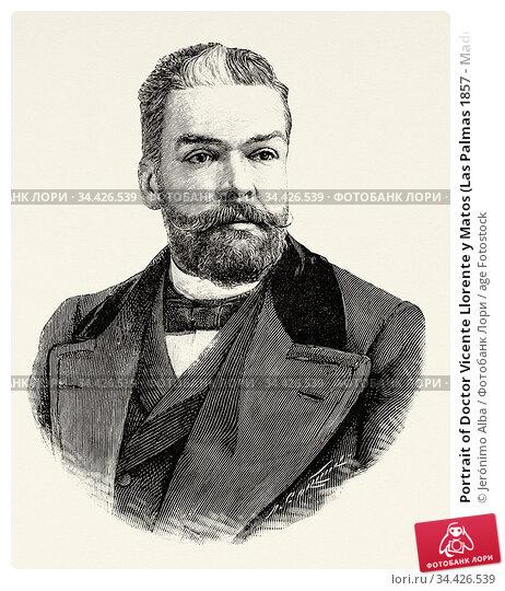 Portrait of Doctor Vicente Llorente y Matos (Las Palmas 1857 - Madrid... Стоковое фото, фотограф Jerónimo Alba / age Fotostock / Фотобанк Лори