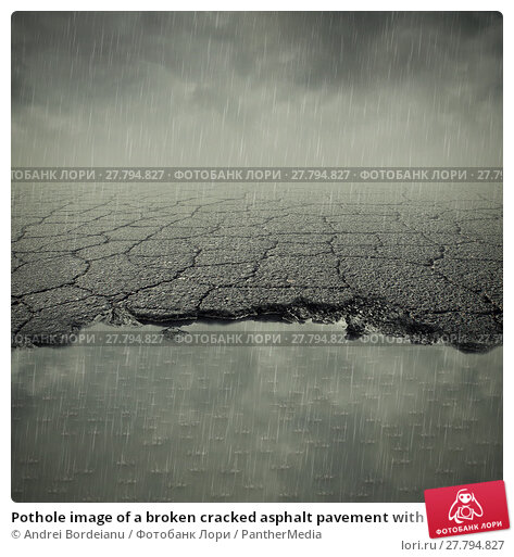 Купить «Pothole image of a broken cracked asphalt pavement with a dirty water puddle. Road damage risk and the car insurance concept.», фото № 27794827, снято 20 марта 2019 г. (c) PantherMedia / Фотобанк Лори