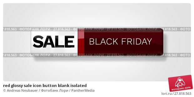 Купить «red glossy sale icon button blank isolated», фото № 27818563, снято 22 февраля 2018 г. (c) PantherMedia / Фотобанк Лори