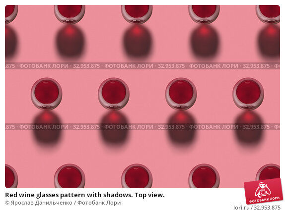 Red wine glasses pattern with shadows. Top view. Стоковое фото, фотограф Ярослав Данильченко / Фотобанк Лори