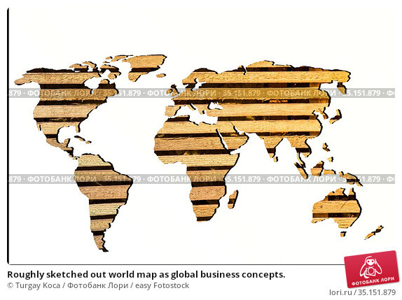 Roughly sketched out world map as global business concepts. Стоковое фото, фотограф Turgay Koca / easy Fotostock / Фотобанк Лори