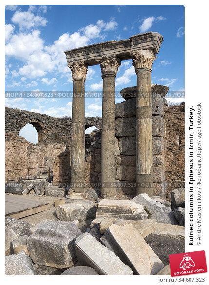 Ruined columns in Ephesus in Izmir, Turkey. Стоковое фото, фотограф Andre Maslennikov / age Fotostock / Фотобанк Лори