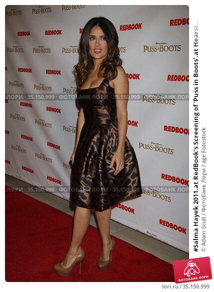#Salma Hayek 2011.at RedBook's Screening of 'Puss in Boots'.at Hearst... Редакционное фото, фотограф Adam Scull / age Fotostock / Фотобанк Лори