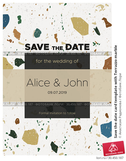Save the date card template with Terrazzo marble. Стоковая иллюстрация, иллюстратор Анастасия Радионова / Фотобанк Лори