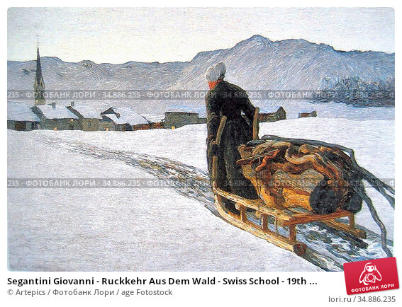 Segantini Giovanni - Ruckkehr Aus Dem Wald - Swiss School - 19th ... Редакционное фото, фотограф Artepics / age Fotostock / Фотобанк Лори
