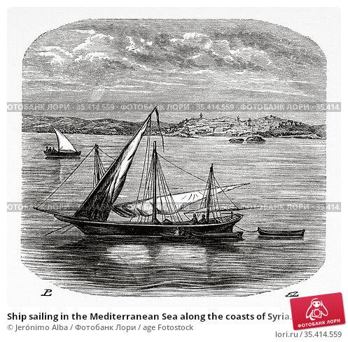 Ship sailing in the Mediterranean Sea along the coasts of Syria. ... Редакционное фото, фотограф Jerónimo Alba / age Fotostock / Фотобанк Лори