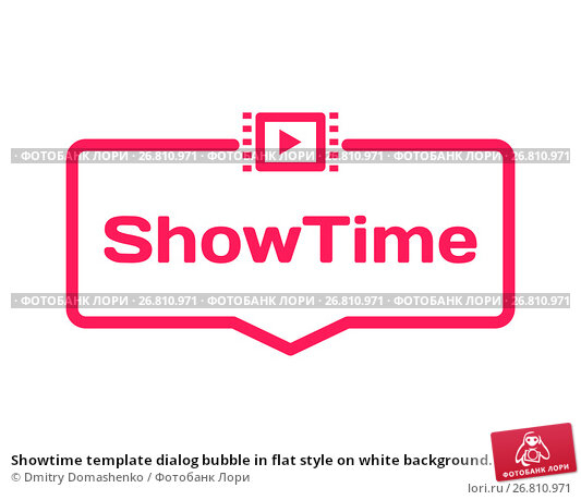 Купить «Showtime template dialog bubble in flat style on white background. Basis with film icon for various word of plot. Stamp for quotes to cards, banners, labels, notes, blog article. Vector», иллюстрация № 26810971 (c) Dmitry Domashenko / Фотобанк Лори
