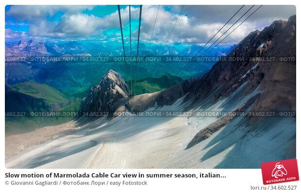Slow motion of Marmolada Cable Car view in summer season, italian... Стоковое фото, фотограф Giovanni Gagliardi / easy Fotostock / Фотобанк Лори