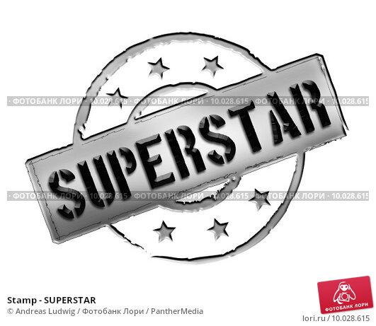 Купить «Stamp - SUPERSTAR», фото № 10028615, снято 18 января 2018 г. (c) PantherMedia / Фотобанк Лори