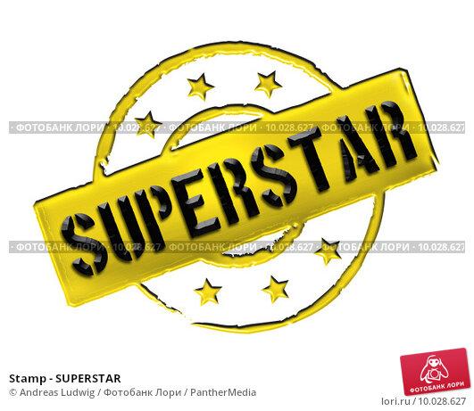 Купить «Stamp - SUPERSTAR», фото № 10028627, снято 22 января 2018 г. (c) PantherMedia / Фотобанк Лори