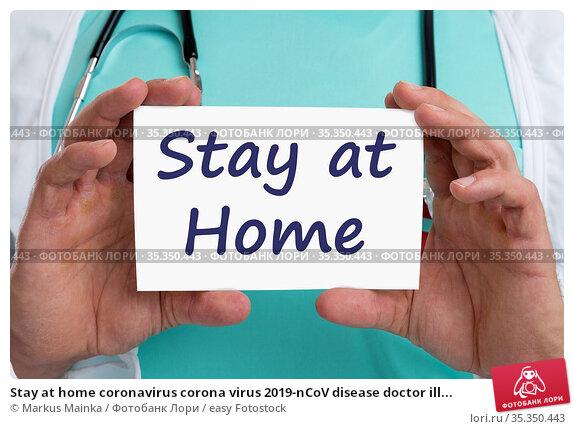 Stay at home coronavirus corona virus 2019-nCoV disease doctor ill... Стоковое фото, фотограф Markus Mainka / easy Fotostock / Фотобанк Лори