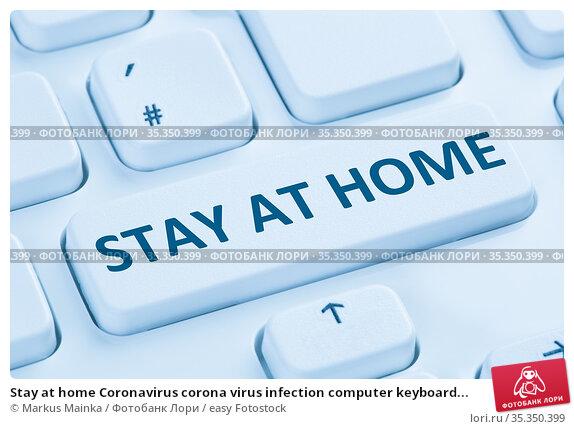 Stay at home Coronavirus corona virus infection computer keyboard... Стоковое фото, фотограф Markus Mainka / easy Fotostock / Фотобанк Лори