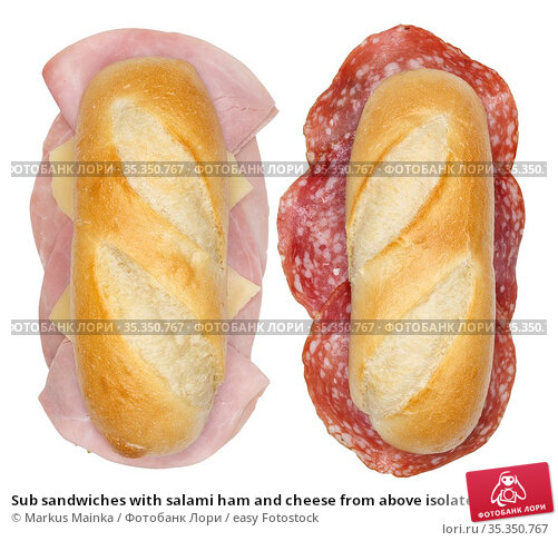 Sub sandwiches with salami ham and cheese from above isolated on a... Стоковое фото, фотограф Markus Mainka / easy Fotostock / Фотобанк Лори