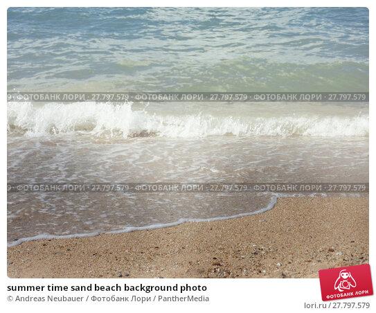 Купить «summer time sand beach background photo», фото № 27797579, снято 18 февраля 2018 г. (c) PantherMedia / Фотобанк Лори