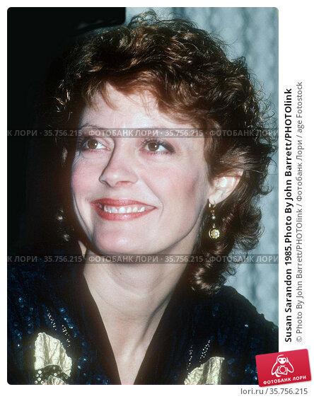 Susan Sarandon 1985.Photo By John Barrett/PHOTOlink (2008 год). Редакционное фото, фотограф Photo By John Barrett/PHOTOlink / age Fotostock / Фотобанк Лори