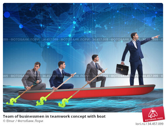 Team of businessmen in teamwork concept with boat. Стоковое фото, фотограф Elnur / Фотобанк Лори