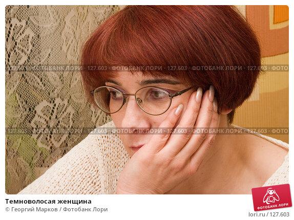 Темноволосая женщина, фото № 127603, снято 8 мая 2006 г. (c) Георгий Марков / Фотобанк Лори
